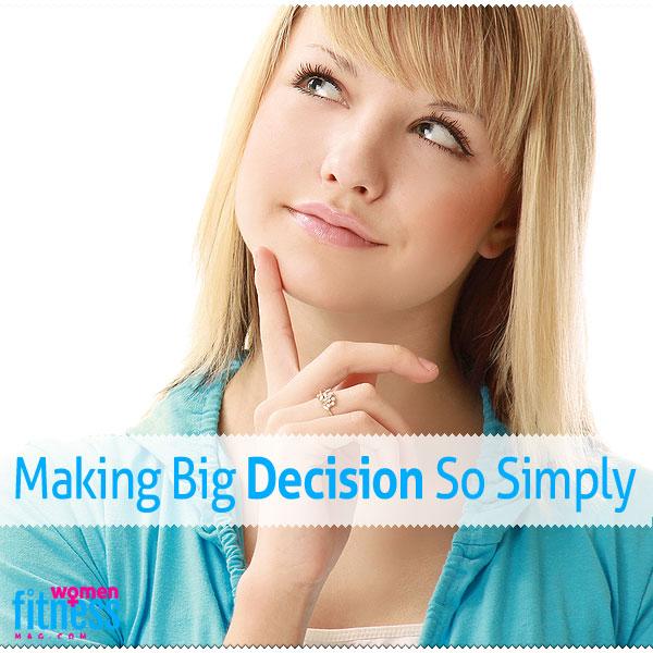 Making Big Decision So Simply
