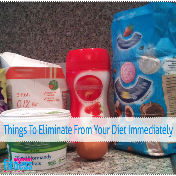 Things To Eliminate From Your Diet Immediately