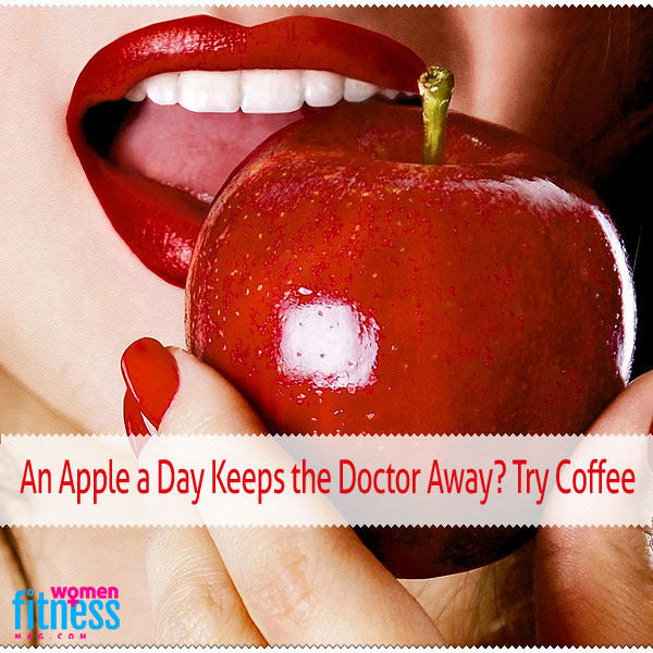 An Apple a Day Keeps the Doctor Away? Try Coffee