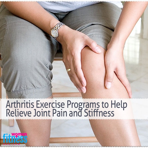 Arthritis Exercise Programs to Help Relieve Joint Pain and Stiffness