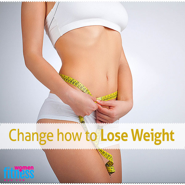 Change how to Lose Weight