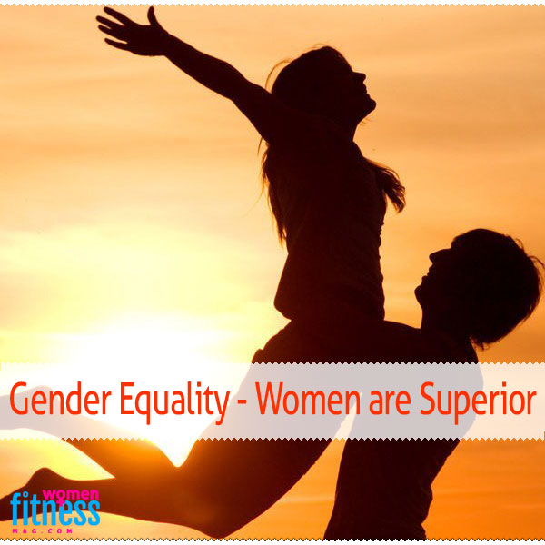 Gender Equality - Women are Superior