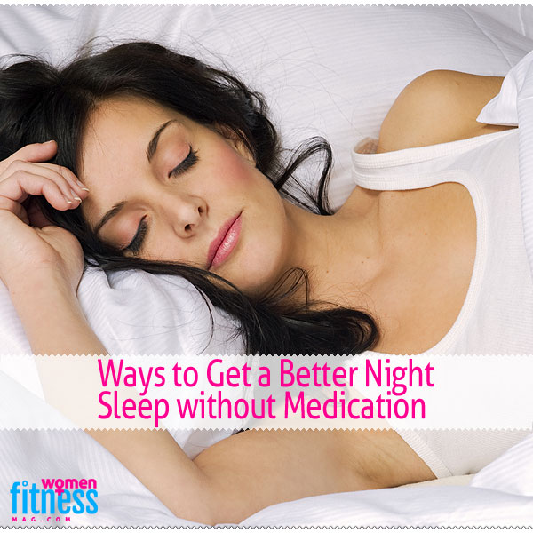 Ways to Get a Better Night Sleep without Medication