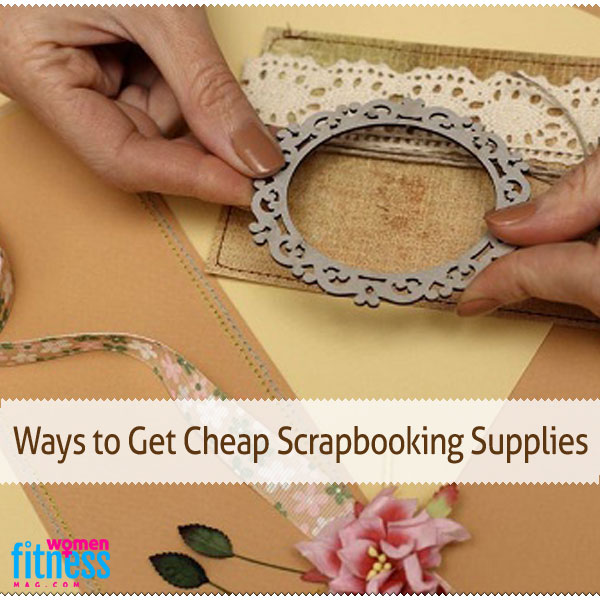 Ways to Get Cheap Scrapbooking Supplies