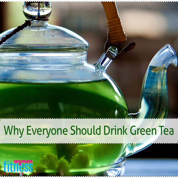 Why Everyone Should Drink Green Tea