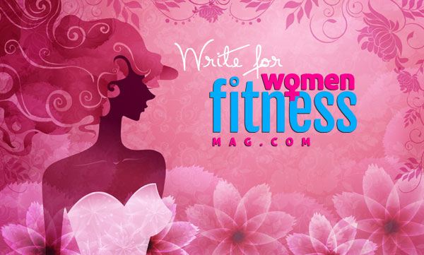 Write for Women Fitness Magazine